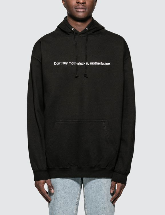 F.A.M.T. Don't Say Motherfucker, Motherfucker Hoodie