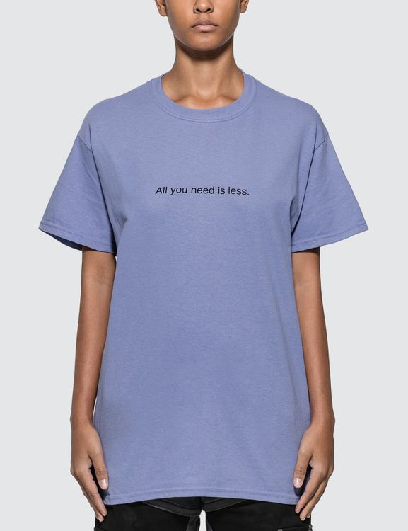 F.A.M.T. All You Need Is Less. T-shirt