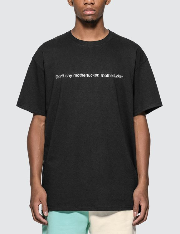 "F.A.M.T. ""Don't Say Motherfucker, Motherfucker"" T-shirt"