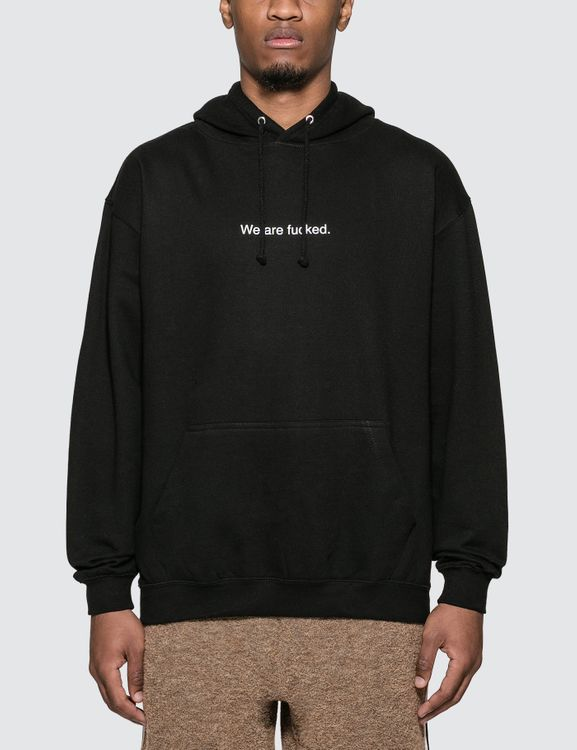 "F.A.M.T. ""We Are Fucked"" Hoodie"