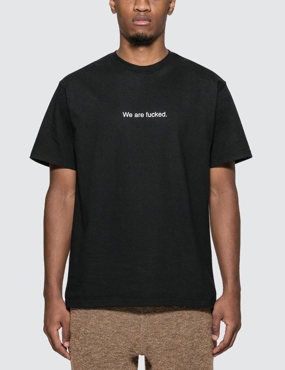 "F.A.M.T. ""We Are Fucked"" T-Shirt"