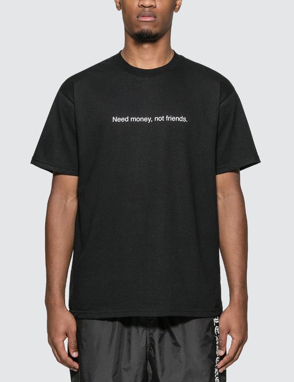"F.A.M.T. ""Need Money, Not Friends"" T-Shirt"